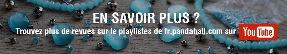 En savoir plus ? Trouvez plus de revues sur le playlistes de fr.pandahall.com sur YouTube !